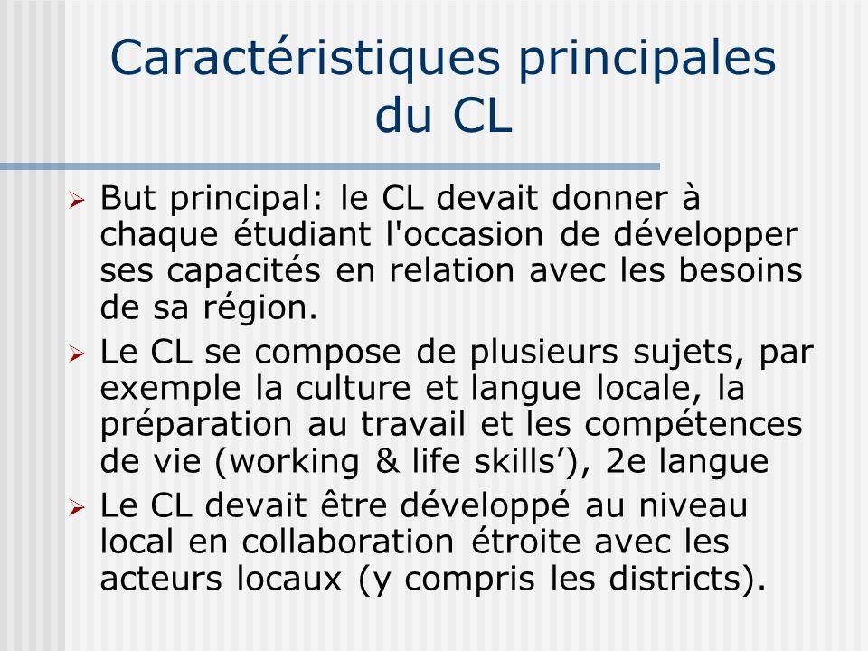 Caractéristiques principales du CL But principal: le CL devait donner à chaque étudiant l occasion de développer ses capacités en relation avec les besoins de sa région.
