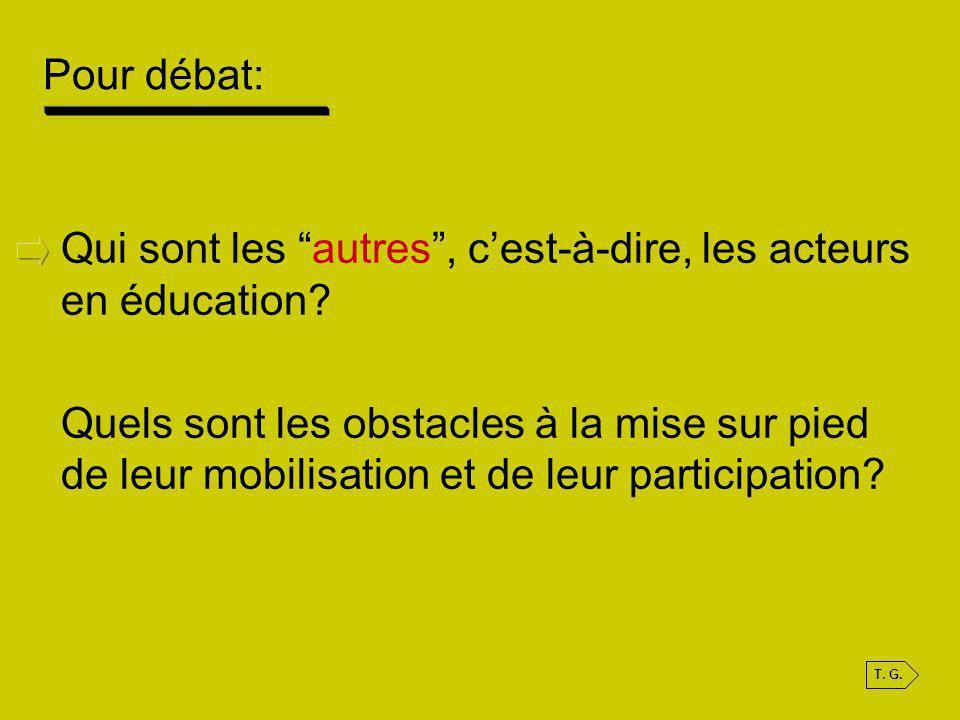 Qui sont les autres, cest-à-dire, les acteurs en éducation? Quels sont les obstacles à la mise sur pied de leur mobilisation et de leur participation?