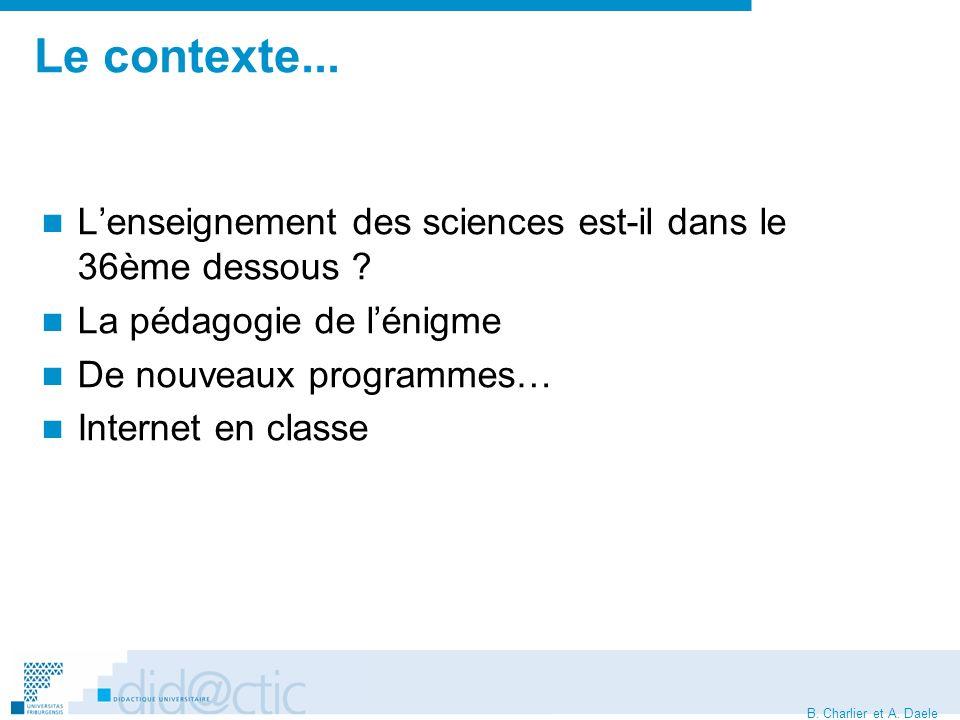 B. Charlier et A. Daele Le contexte... Lenseignement des sciences est-il dans le 36ème dessous .