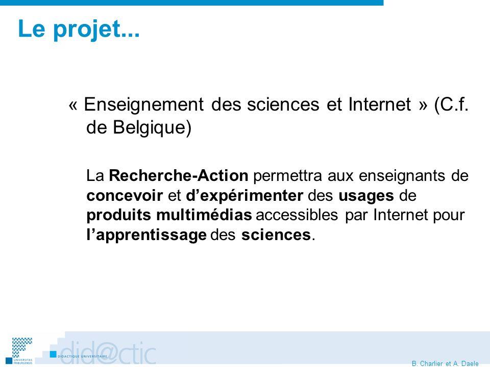 B. Charlier et A. Daele Le projet... « Enseignement des sciences et Internet » (C.f.