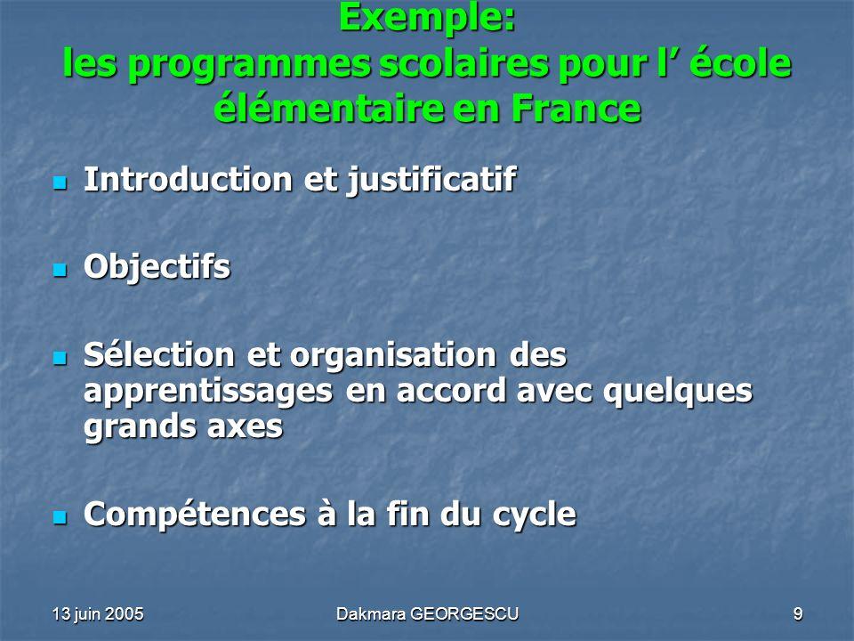 13 juin 2005Dakmara GEORGESCU9 Exemple: les programmes scolaires pour l école élémentaire en France Introduction et justificatif Introduction et justi