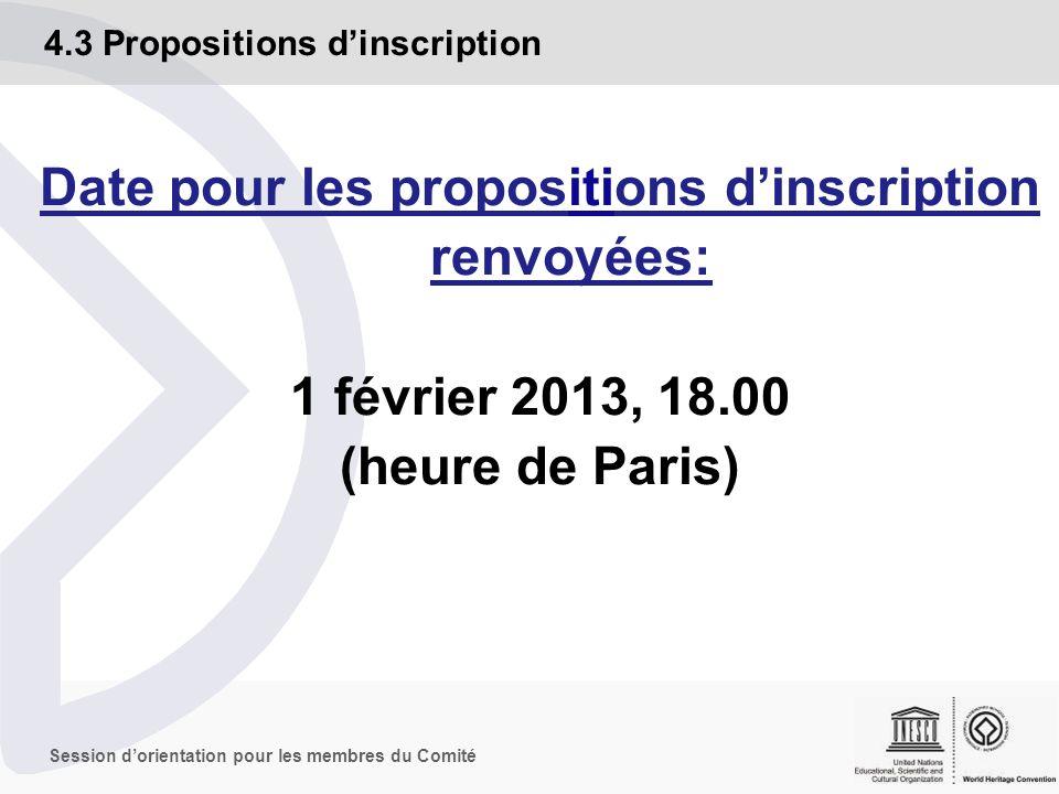 Session dorientation pour les membres du Comité 4.3 Propositions dinscription Date pour les propositions dinscription renvoyées: 1 février 2013, 18.00 (heure de Paris)