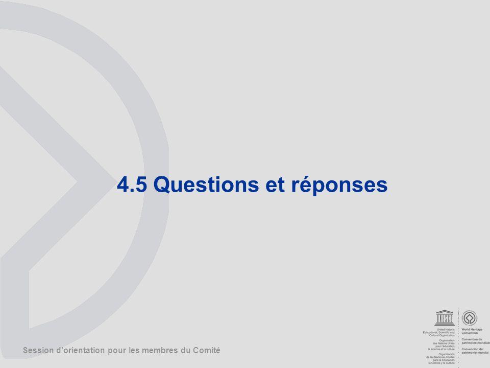 Session dorientation pour les membres du Comité 4.5 Questions et réponses