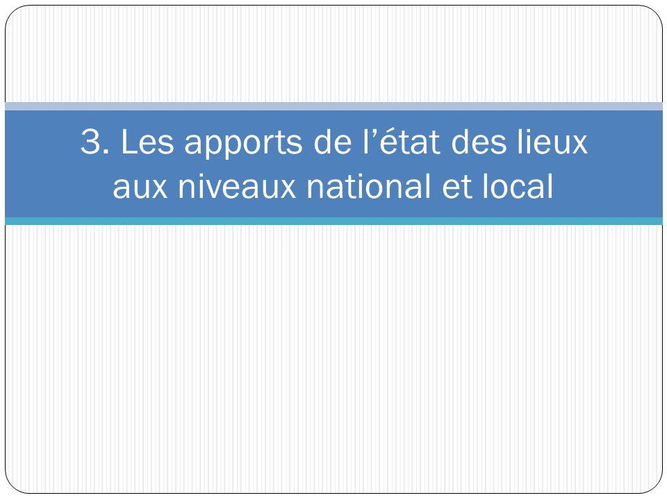 3. Les apports de létat des lieux aux niveaux national et local