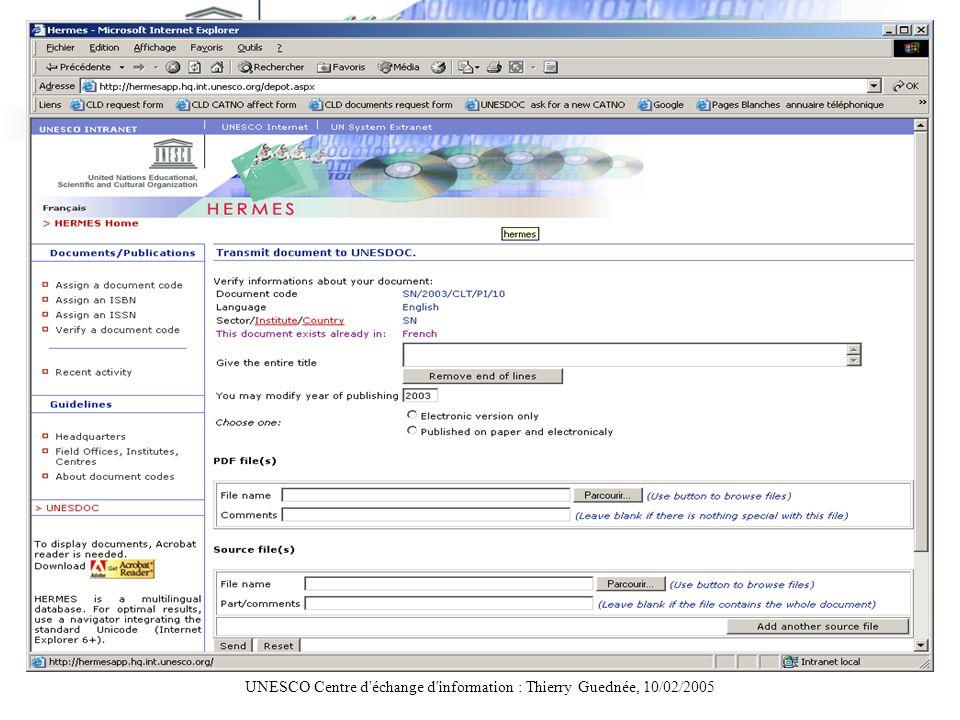 UNESCO Centre d'échange d'information : Thierry Guednée, 10/02/2005 Pré-catalogage et transfert dune version anglaise