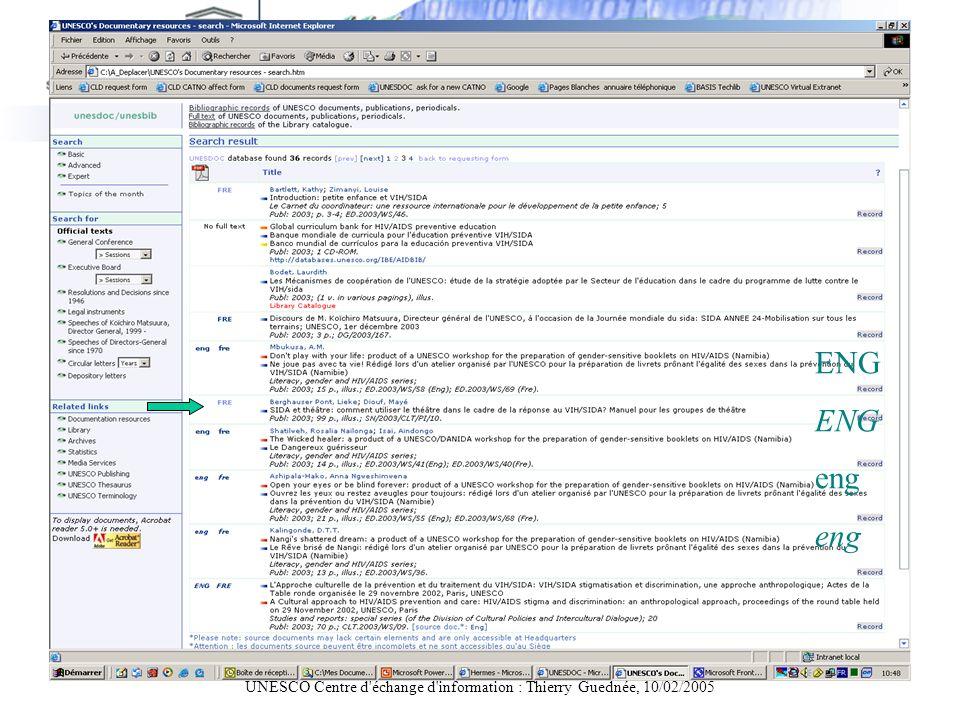 UNESCO Centre d'échange d'information : Thierry Guednée, 10/02/2005 Le document est en ligne à partir dUNESDOC ENG eng