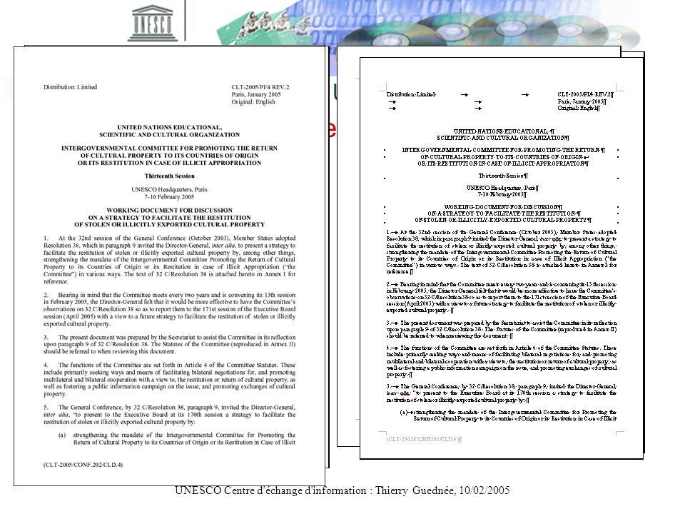UNESCO Centre d'échange d'information : Thierry Guednée, 10/02/2005 Suivi des versions CLT/2005/PI/4 CLT/2005/PI/4 REV. CLT/2005/PI/4 REV.2