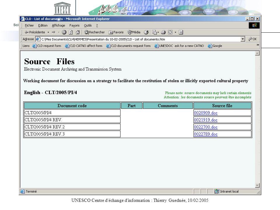 UNESCO Centre d'échange d'information : Thierry Guednée, 10/02/2005 Suivi des versions