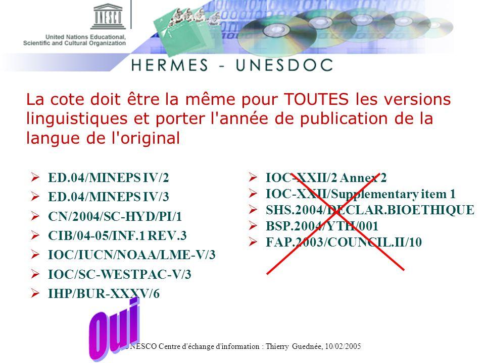 UNESCO Centre d'échange d'information : Thierry Guednée, 10/02/2005 ED.04/MINEPS IV/2 ED.04/MINEPS IV/3 CN/2004/SC-HYD/PI/1 CIB/04-05/INF.1 REV.3 IOC/