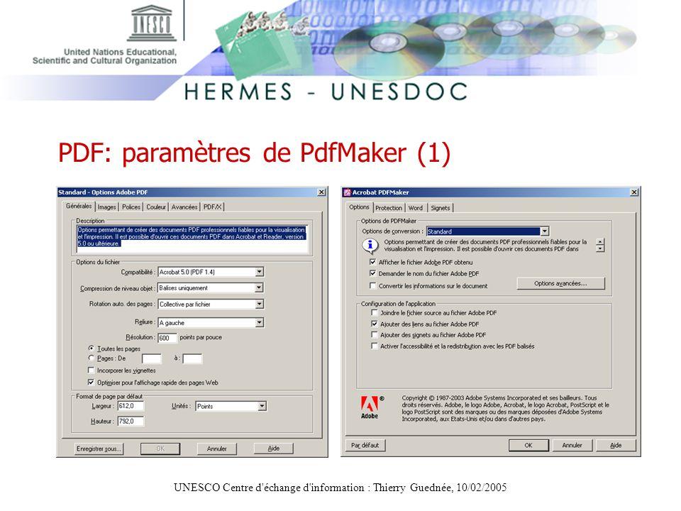 UNESCO Centre d'échange d'information : Thierry Guednée, 10/02/2005 PDF: paramètres de PdfMaker (1)