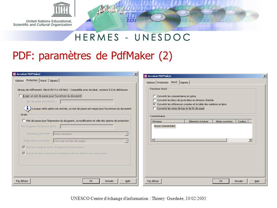 UNESCO Centre d'échange d'information : Thierry Guednée, 10/02/2005 PDF: paramètres de PdfMaker (2)