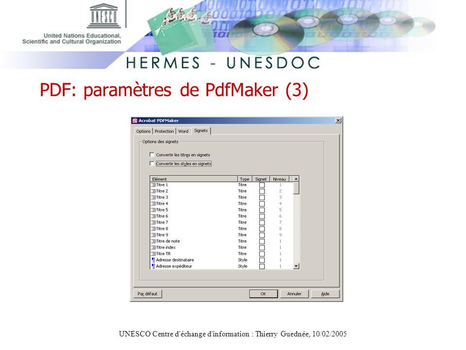 UNESCO Centre d'échange d'information : Thierry Guednée, 10/02/2005 PDF: paramètres de PdfMaker (3)