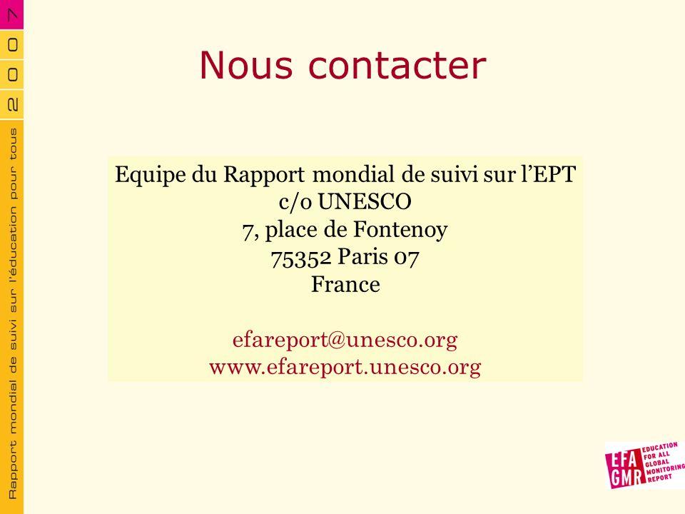 Nous contacter Equipe du Rapport mondial de suivi sur lEPT c/o UNESCO 7, place de Fontenoy 75352 Paris 07 France efareport@unesco.org www.efareport.un