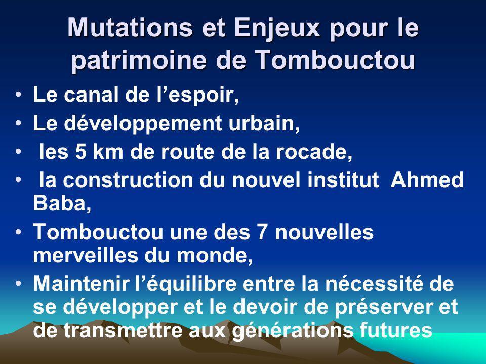 Mutations et Enjeux pour le patrimoine de Tombouctou Le canal de lespoir, Le développement urbain, les 5 km de route de la rocade, la construction du