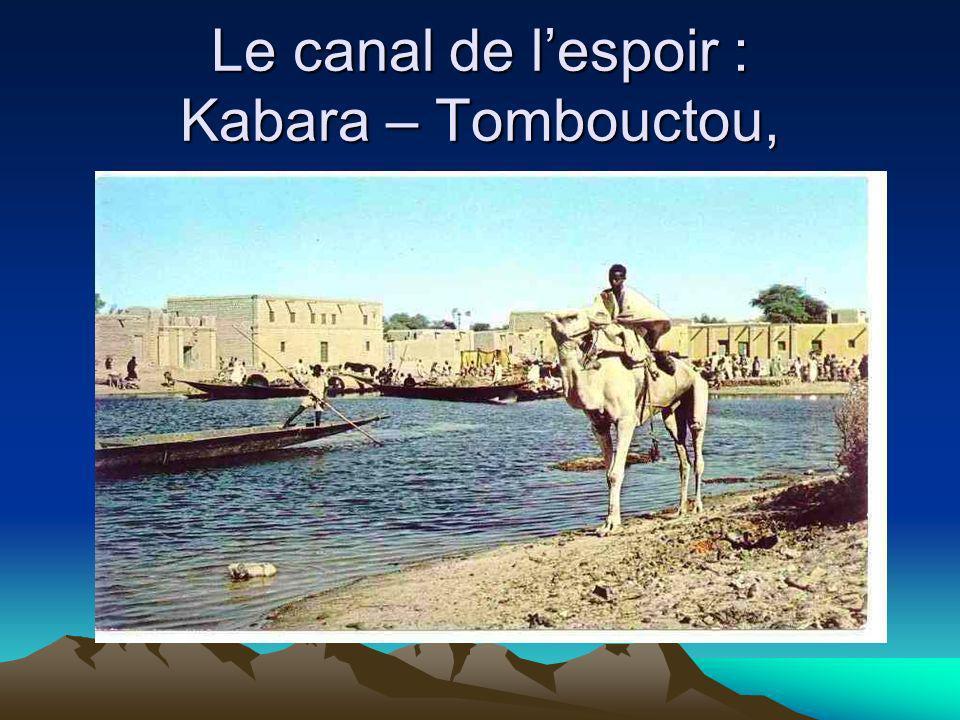 Le canal de lespoir : Kabara – Tombouctou,