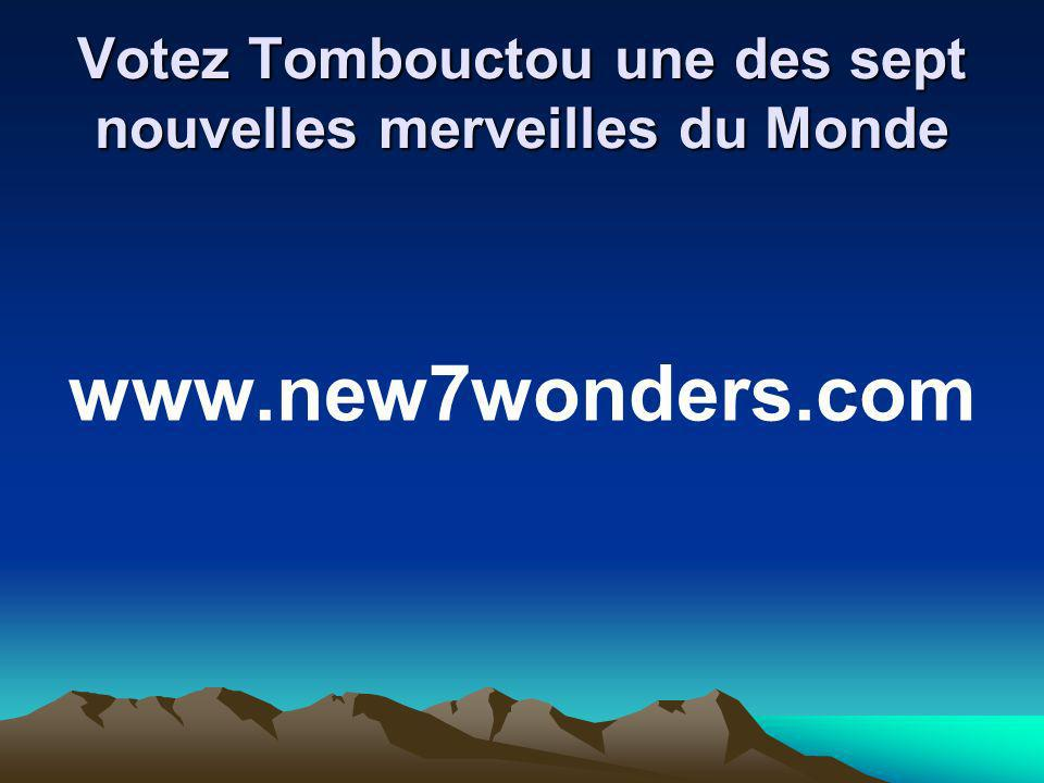 Votez Tombouctou une des sept nouvelles merveilles du Monde www.new7wonders.com