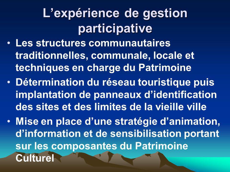 Lexpérience de gestion participative Les structures communautaires traditionnelles, communale, locale et techniques en charge du Patrimoine Déterminat