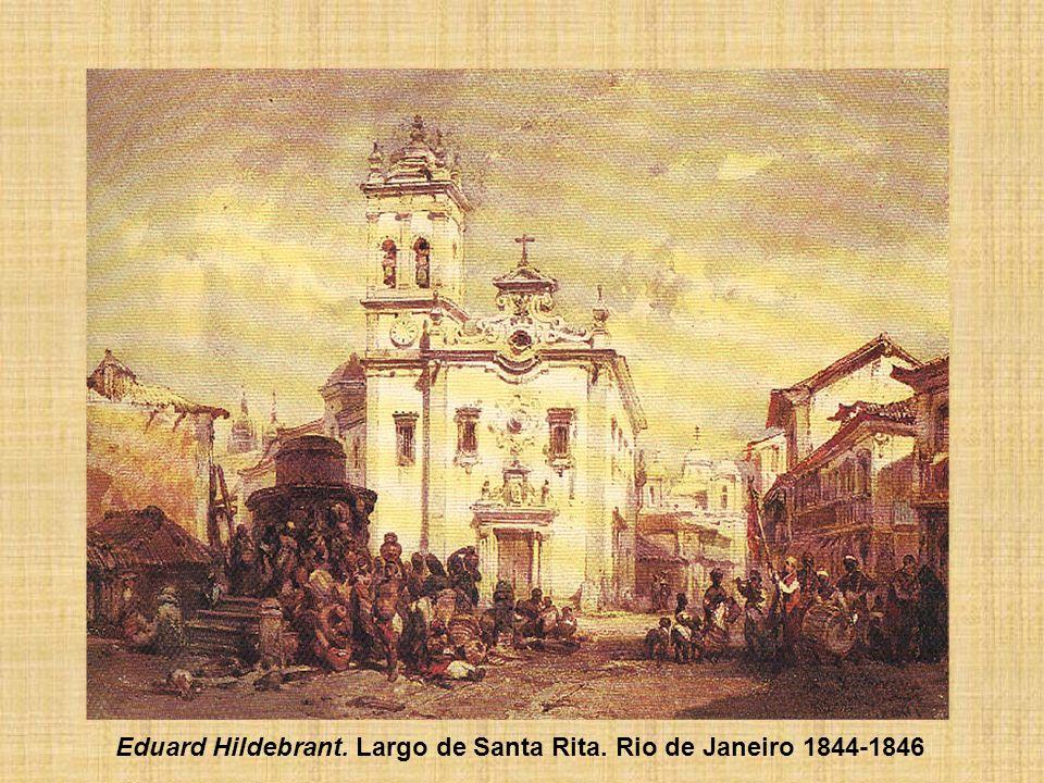 Eduard Hildebrant. Largo de Santa Rita. Rio de Janeiro 1844-1846