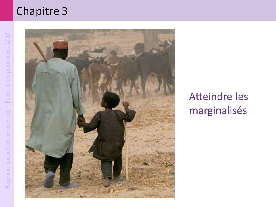 Rapport mondial de suivi sur l'Éducation pour tous 2010 Chapitre 3 Atteindre les marginalisés