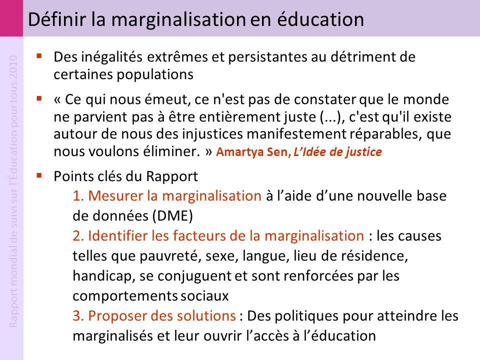 Rapport mondial de suivi sur l'Éducation pour tous 2010 Définir la marginalisation en éducation Des inégalités extrêmes et persistantes au détriment d