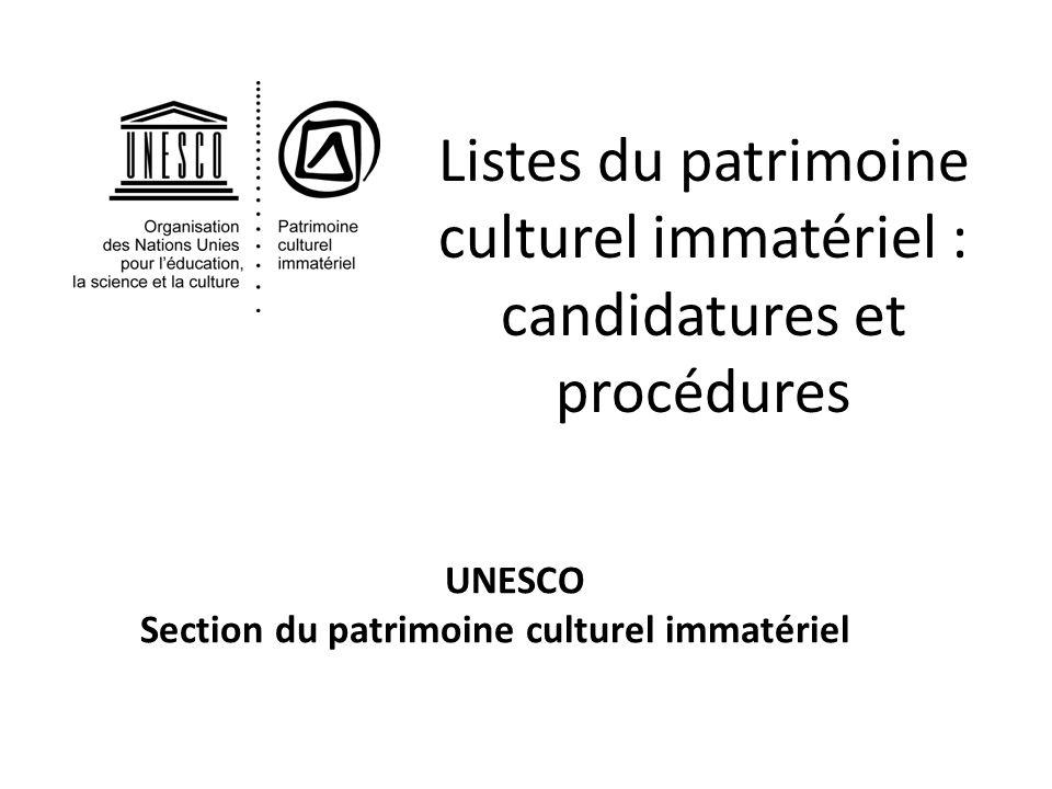 UNESCO Section du patrimoine culturel immatériel Listes du patrimoine culturel immatériel : candidatures et procédures