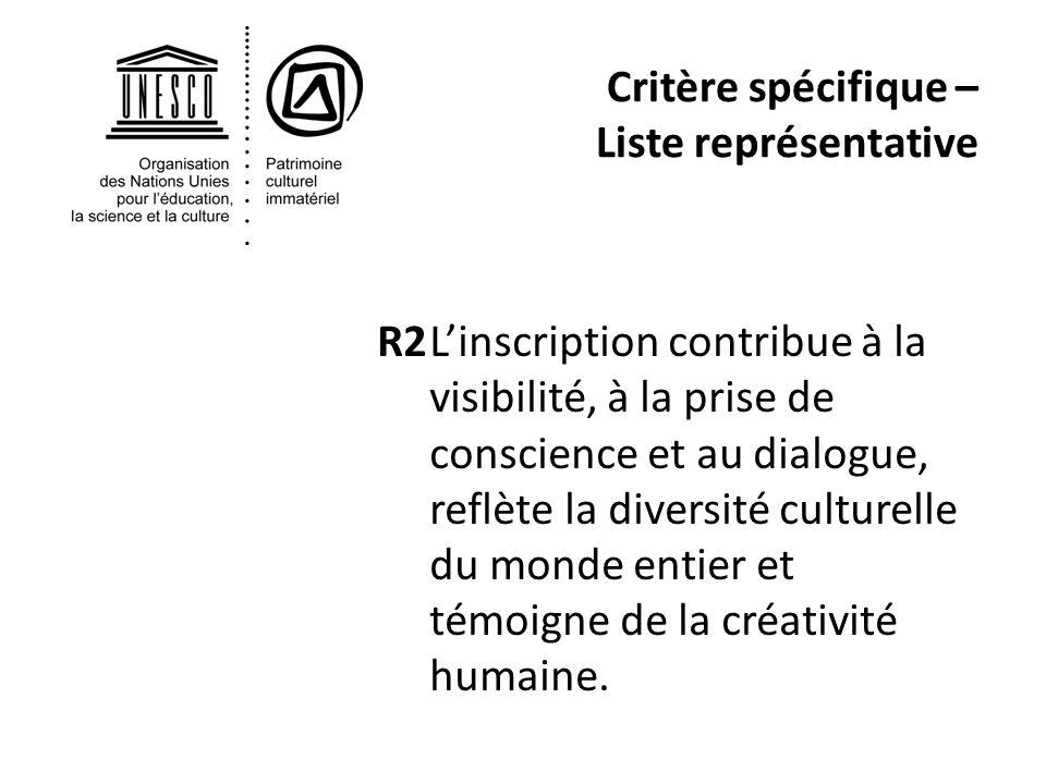 Critère spécifique – Liste représentative R2Linscription contribue à la visibilité, à la prise de conscience et au dialogue, reflète la diversité culturelle du monde entier et témoigne de la créativité humaine.