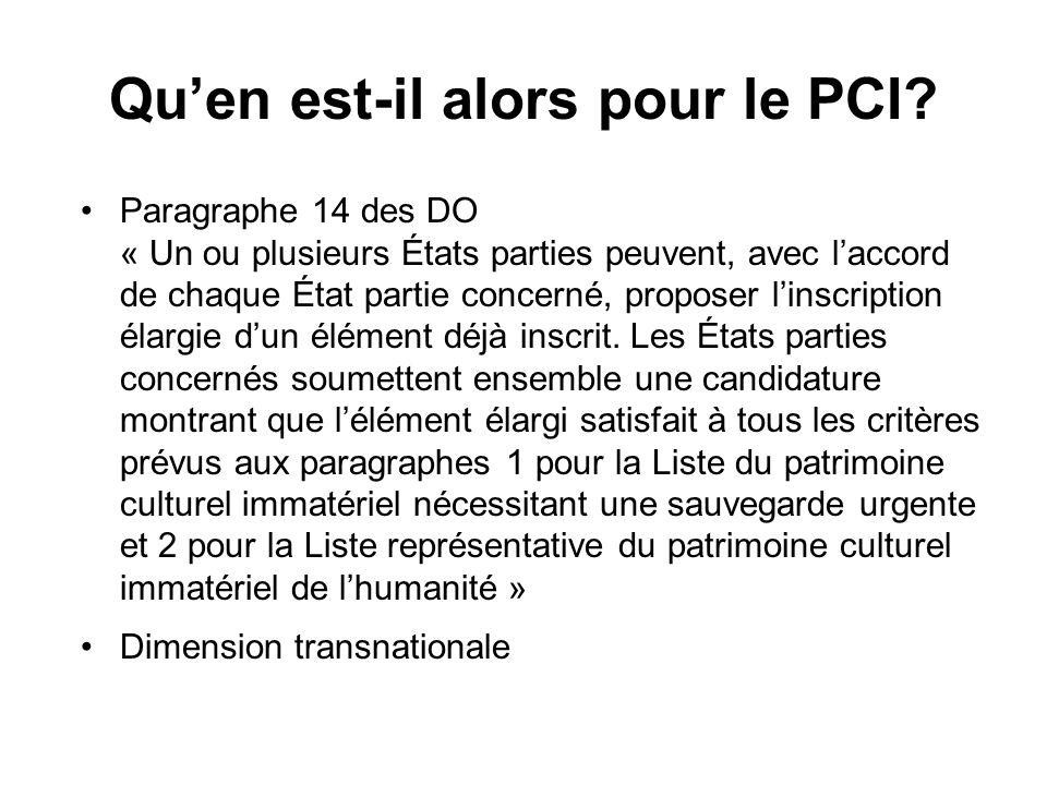 Quen est-il alors pour le PCI? Paragraphe 14 des DO « Un ou plusieurs États parties peuvent, avec laccord de chaque État partie concerné, proposer lin