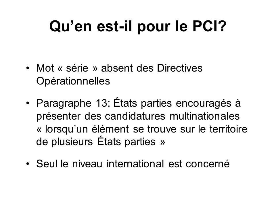 Quen est-il pour le PCI? Mot « série » absent des Directives Opérationnelles Paragraphe 13: États parties encouragés à présenter des candidatures mult
