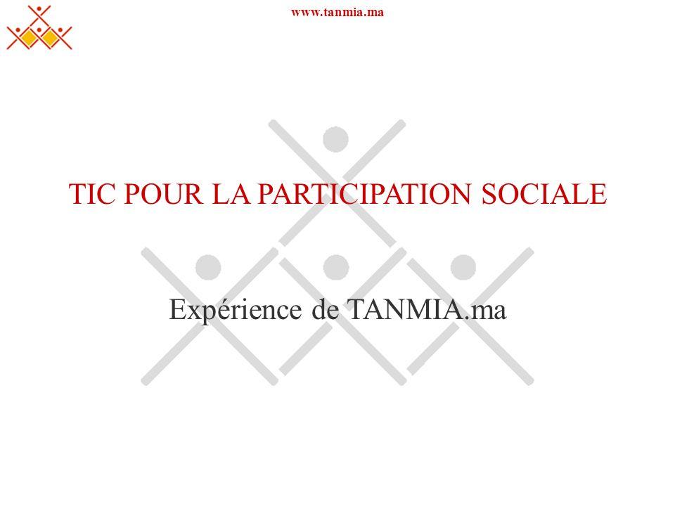 www.tanmia.ma TIC POUR LA PARTICIPATION SOCIALE Expérience de TANMIA.ma
