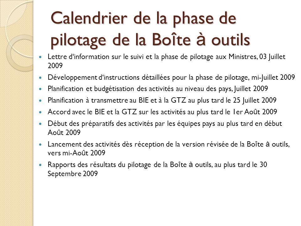 Calendrier de la phase de pilotage de la Bo î te à outils Lettre dinformation sur le suivi et la phase de pilotage aux Ministres, 03 Juillet 2009 Déve
