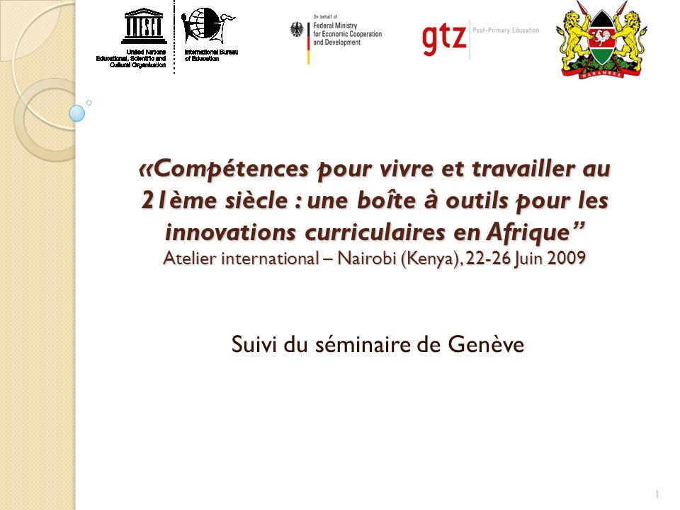 1 «Compétences pour vivre et travailler au 21ème siècle : une bo î te à outils pour les innovations curriculaires en Afrique Atelier international – N