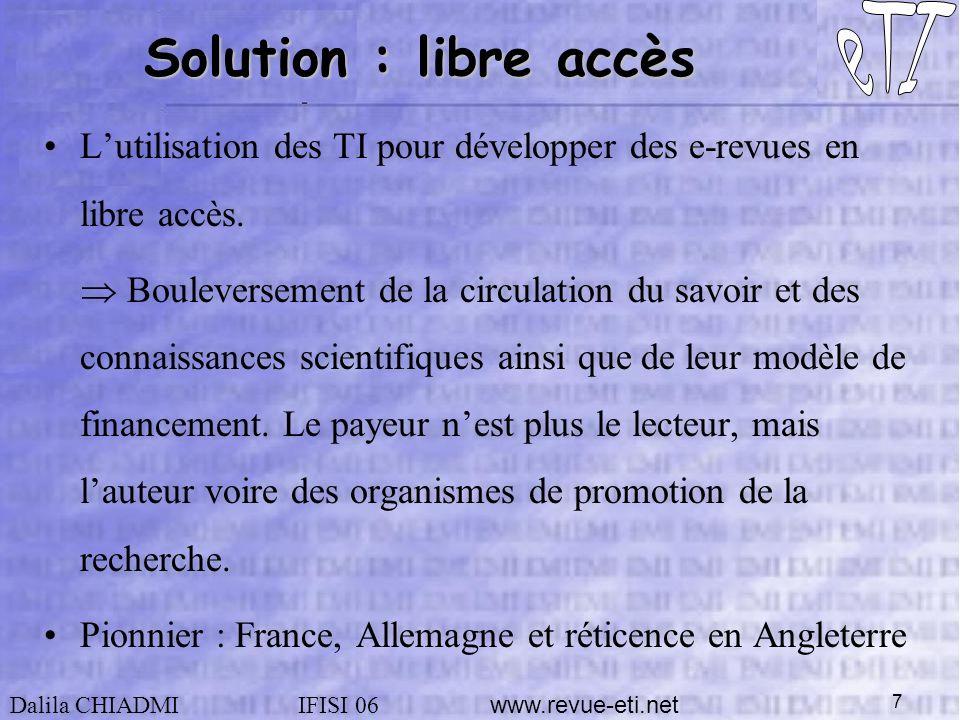 Dalila CHIADMIIFISI 06 www.revue-eti.net 7 Lutilisation des TI pour développer des e-revues en libre accès.