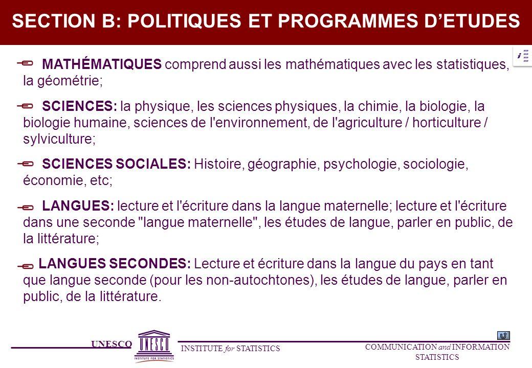 UNESCO INSTITUTE for STATISTICS COMMUNICATION and INFORMATION STATISTICS SECTION B: POLITIQUES ET PROGRAMMES DETUDES MATHÉMATIQUES comprend aussi les