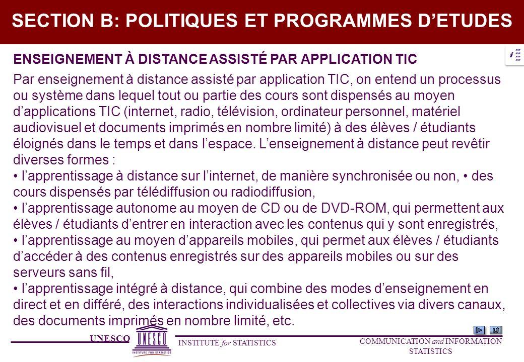UNESCO INSTITUTE for STATISTICS COMMUNICATION and INFORMATION STATISTICS SECTION B: POLITIQUES ET PROGRAMMES DETUDES ENSEIGNEMENT À DISTANCE ASSISTÉ P