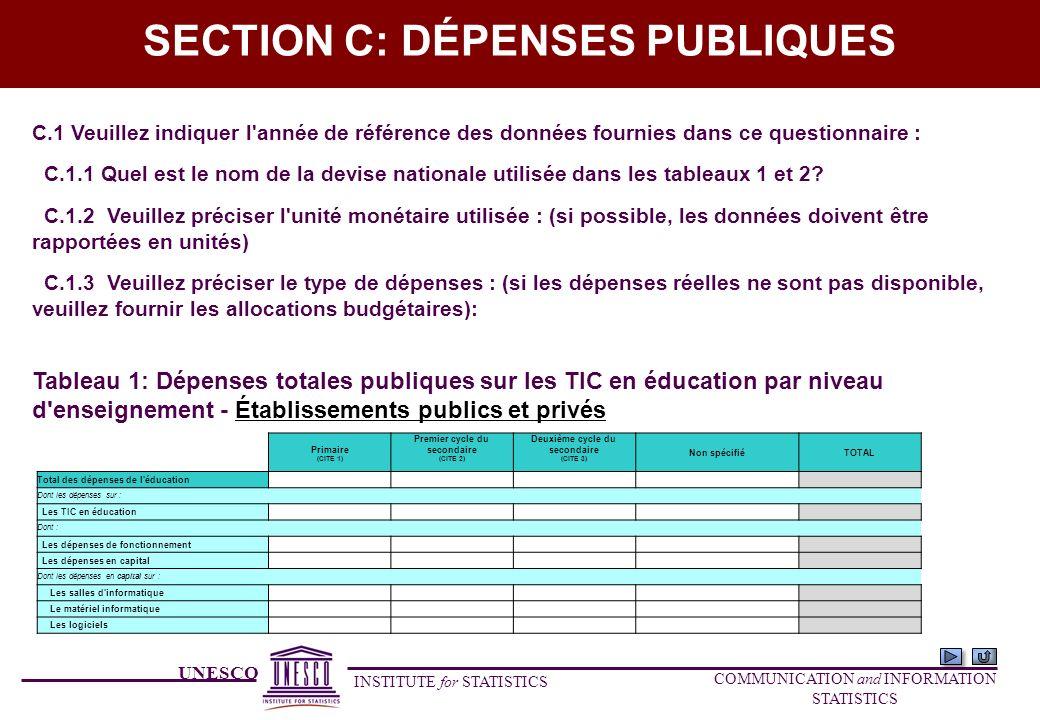 UNESCO INSTITUTE for STATISTICS COMMUNICATION and INFORMATION STATISTICS SECTION C: DÉPENSES PUBLIQUES C.1 Veuillez indiquer l'année de référence des