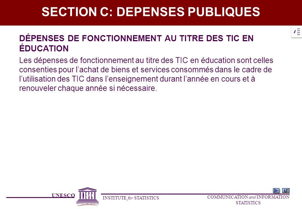 UNESCO INSTITUTE for STATISTICS COMMUNICATION and INFORMATION STATISTICS SECTION C: DEPENSES PUBLIQUES DÉPENSES DE FONCTIONNEMENT AU TITRE DES TIC EN