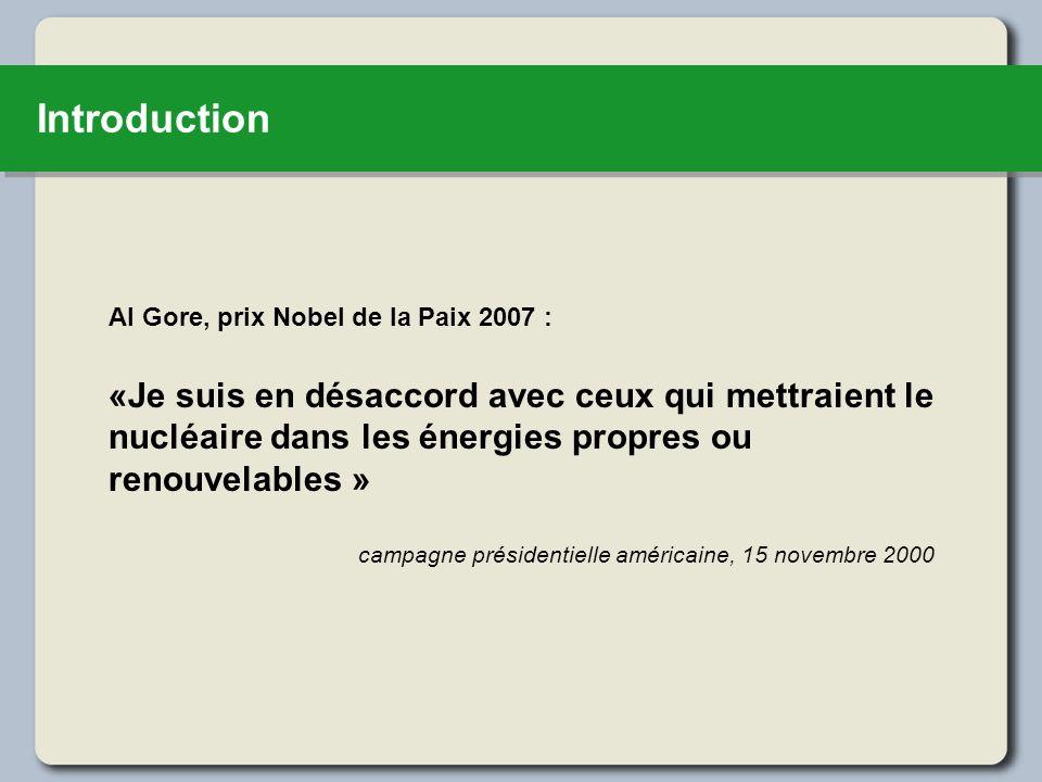 Introduction Al Gore, prix Nobel de la Paix 2007 : «Je suis en désaccord avec ceux qui mettraient le nucléaire dans les énergies propres ou renouvelab