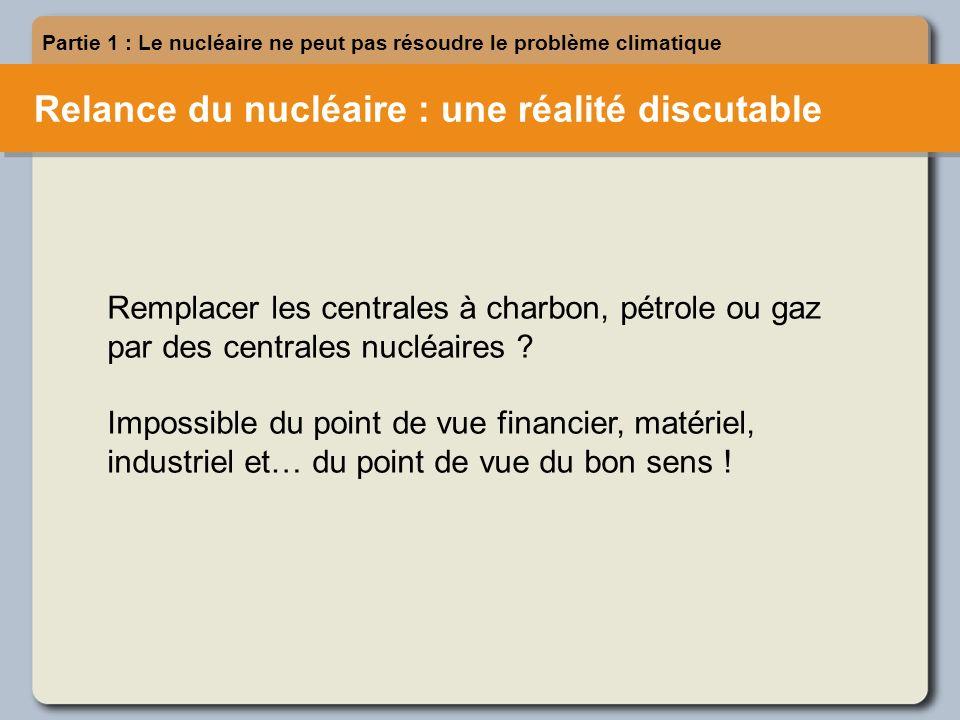 Relance du nucléaire : une réalité discutable Partie 1 : Le nucléaire ne peut pas résoudre le problème climatique Remplacer les centrales à charbon, p