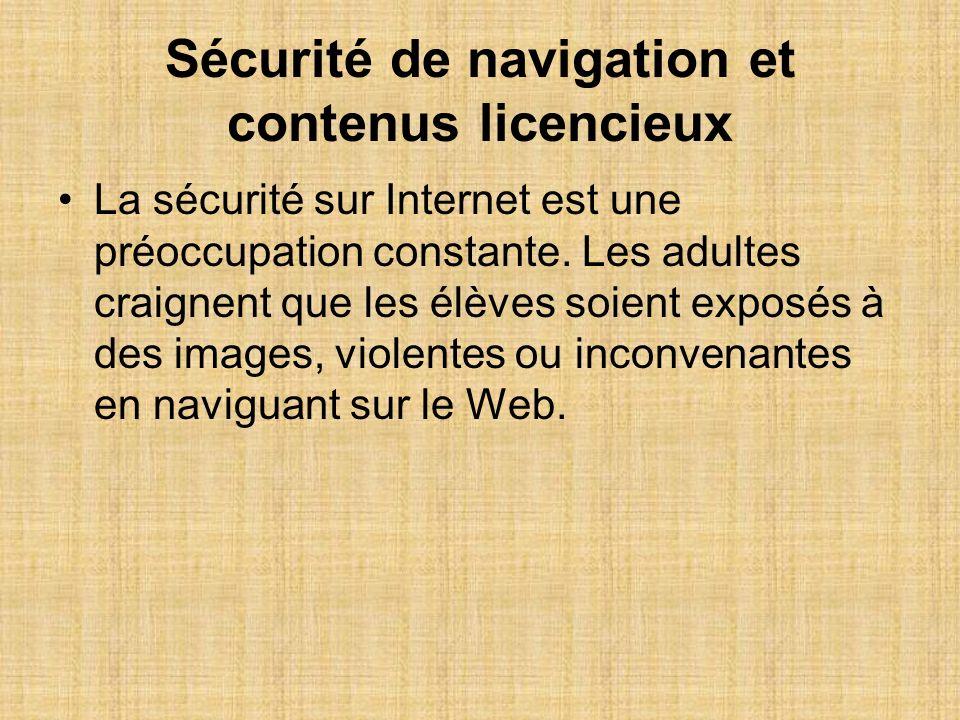 Sécurité de navigation et contenus licencieux La sécurité sur Internet est une préoccupation constante.