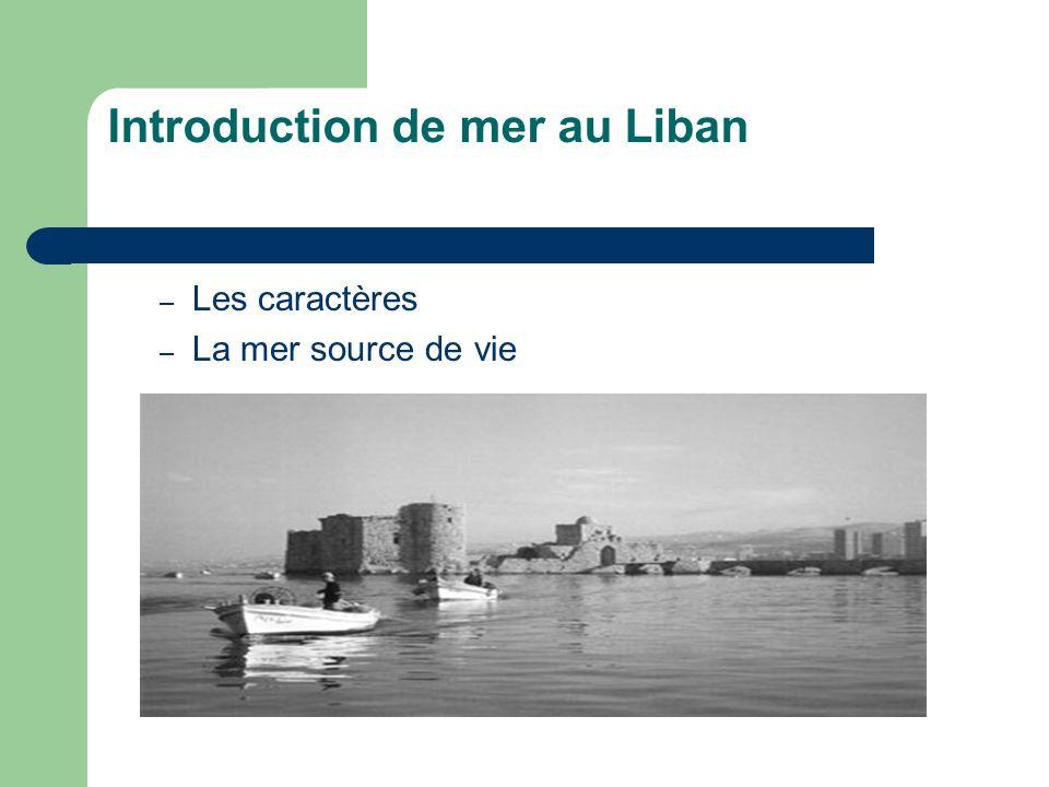 Introduction de mer au Liban – Les caractères – La mer source de vie