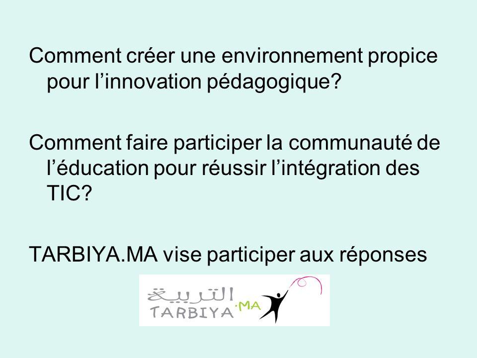 De quoi sagit-il www.tarbiya.ma est un espace numérique participatif dédié aux enseignants, aux gestionnaires des établissements, aux associations de parents d élèves et à toute personne souhaitant améliorer la pertinence de l éducation par lusage des TIC au Maroc.www.tarbiya.ma