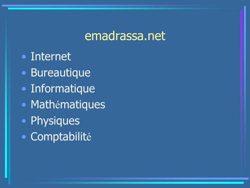 emadrassa.net Internet Bureautique Informatique Math é matiques Physiques Comptabilit é