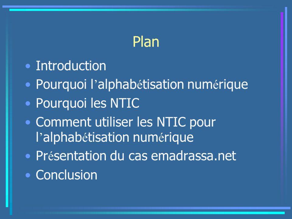 Plan Introduction Pourquoi l alphab é tisation num é rique Pourquoi les NTIC Comment utiliser les NTIC pour l alphab é tisation num é rique Pr é senta