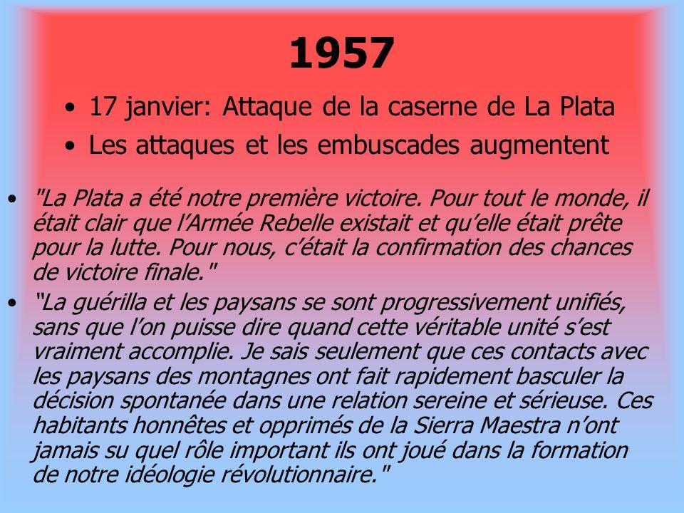 1957 17 janvier: Attaque de la caserne de La Plata Les attaques et les embuscades augmentent