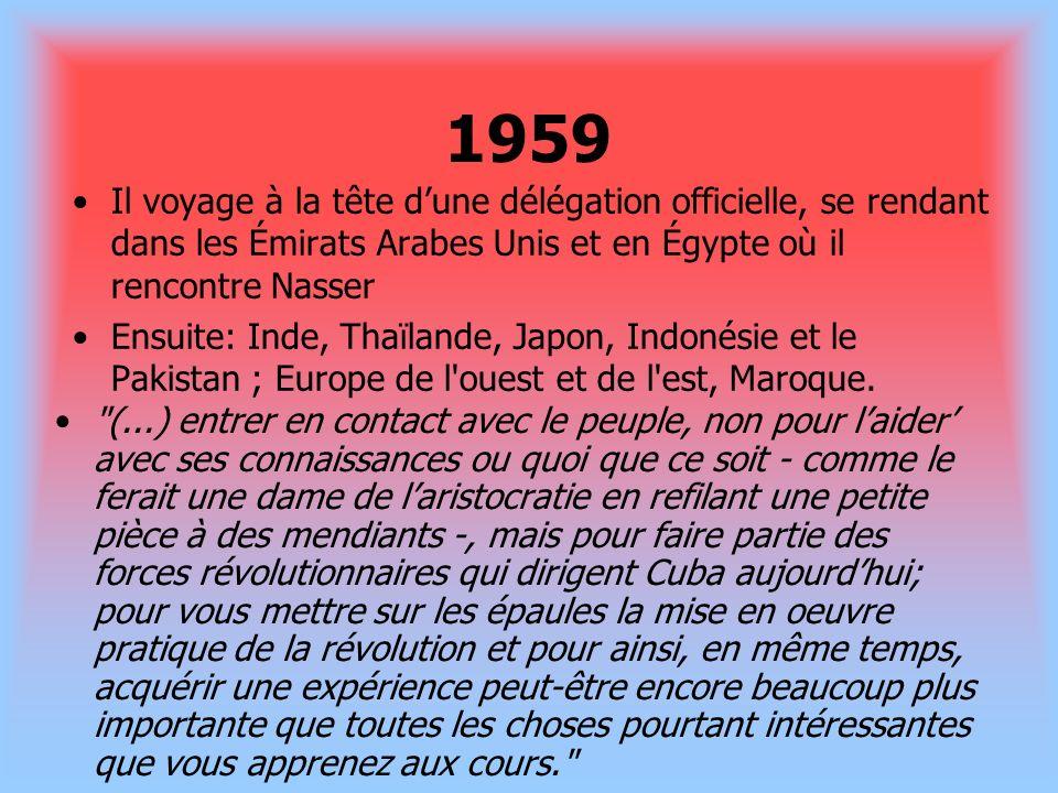 1959 Il voyage à la tête dune délégation officielle, se rendant dans les Émirats Arabes Unis et en Égypte où il rencontre Nasser Ensuite: Inde, Thaïla