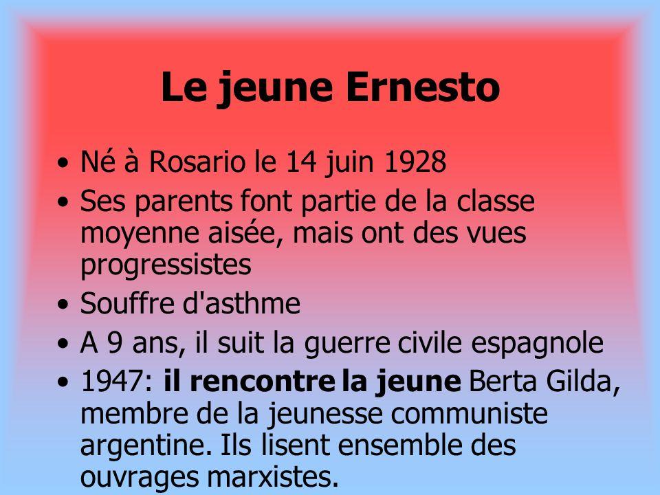 Le jeune Ernesto Né à Rosario le 14 juin 1928 Ses parents font partie de la classe moyenne aisée, mais ont des vues progressistes Souffre d'asthme A 9