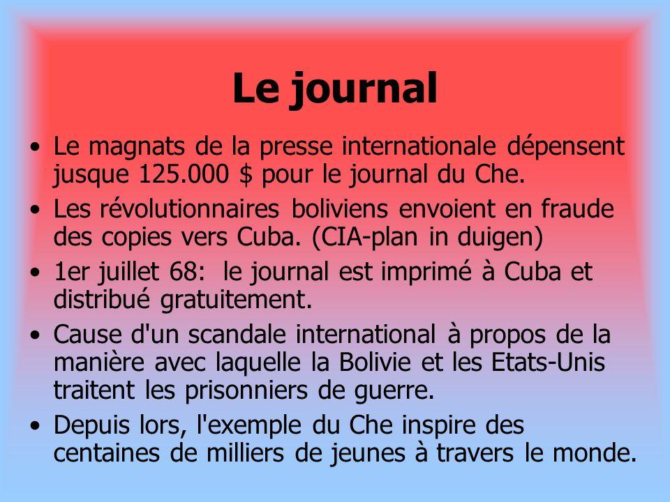 Le journal Le magnats de la presse internationale dépensent jusque 125.000 $ pour le journal du Che. Les révolutionnaires boliviens envoient en fraude