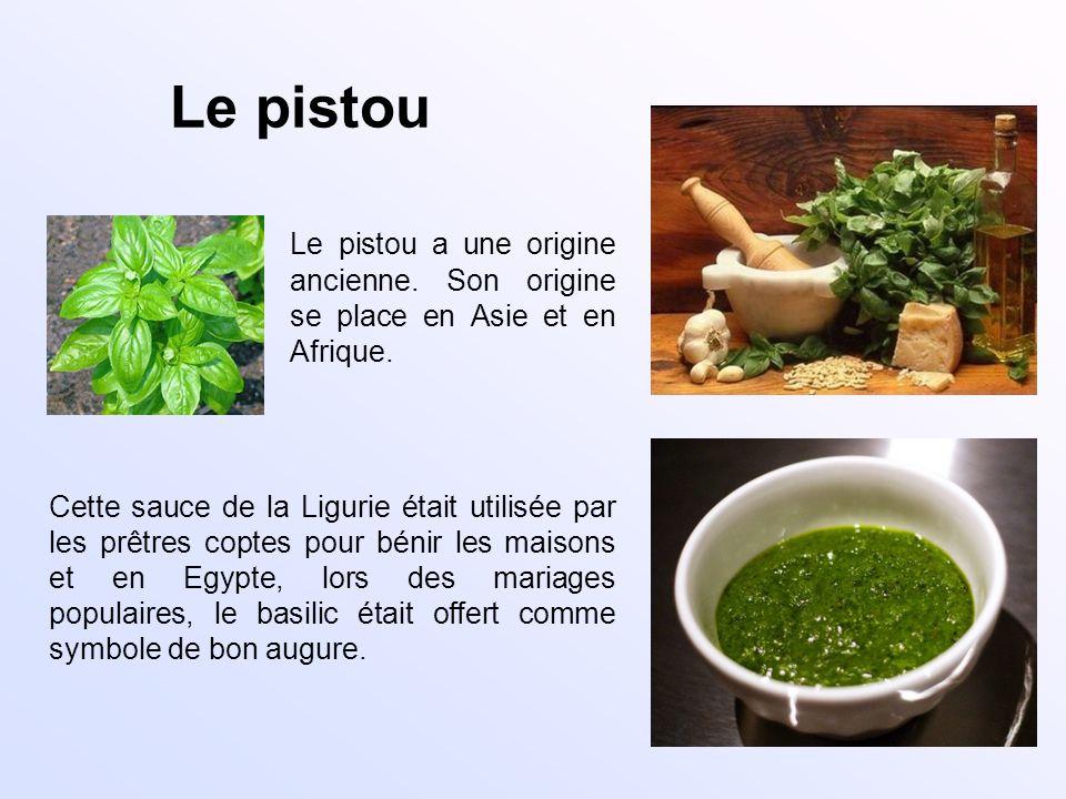 Le pistou Le pistou a une origine ancienne. Son origine se place en Asie et en Afrique. Cette sauce de la Ligurie était utilisée par les prêtres copte