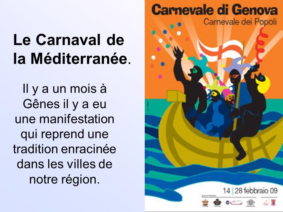 Le Carnaval de la Méditerranée. Il y a un mois à Gênes il y a eu une manifestation qui reprend une tradition enracinée dans les villes de notre région