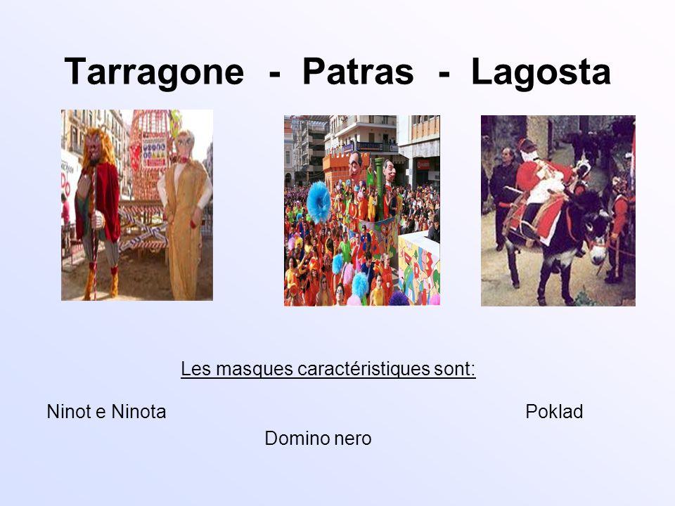 Tarragone - Patras - Lagosta Ninot e Ninota Domino nero Les masques caractéristiques sont: Poklad